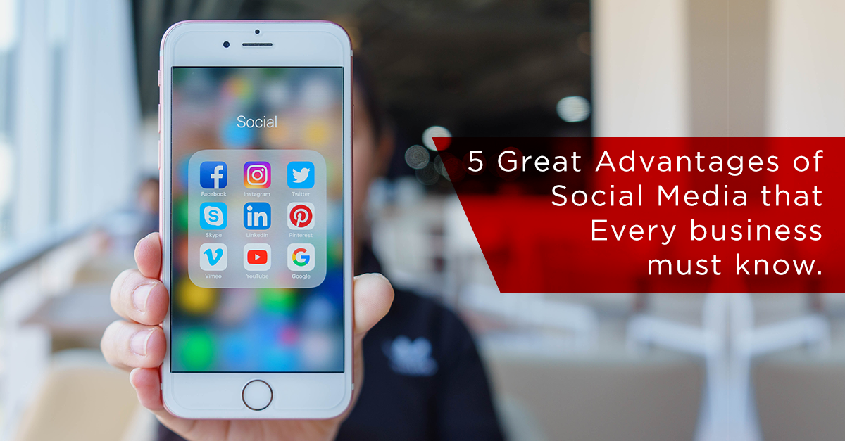 Great Advantages of Social Media that Every business must know.