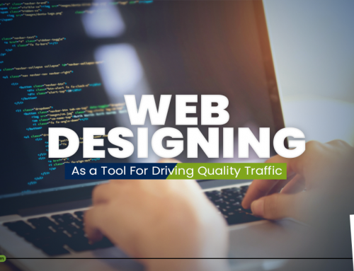 Web Designing – as a tool for driving quality traffic