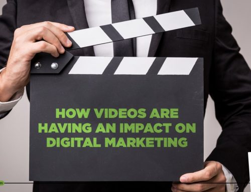 How videos are having an impact on Digital Marketing