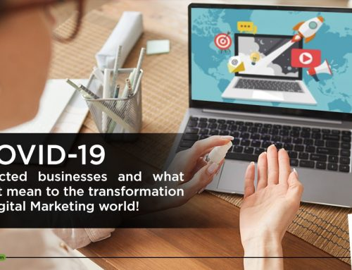 How COVID-19 has affected businesses and what does that mean to the transformation of the Digital Marketing world!